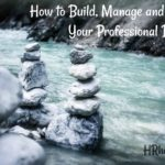 How to Build, Manage and Mould Your Professional Destiny